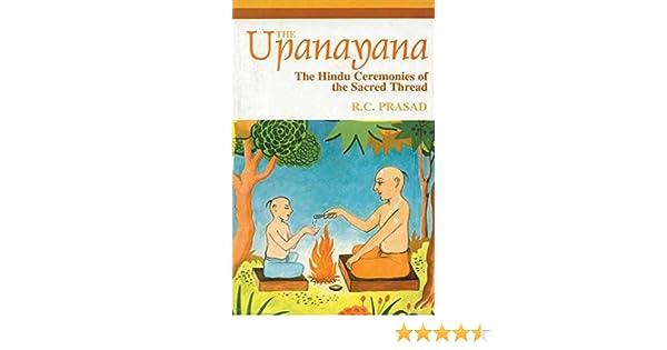 Buy The Upanayana: The Hindu Ceremonies of the Sacred Thread