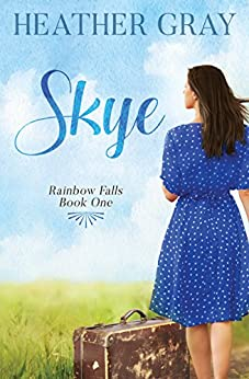 Skye (Rainbow Falls Book 1) by [Gray, Heather]