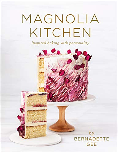 Magnolia Kitchen: Inspired Baking with Personality (English Edition)