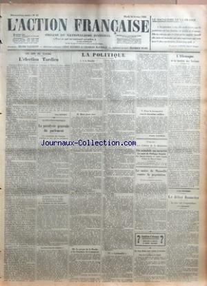 ACTION FRANCAISE (L') [No 47] du 16/02/1926 - LA SOCIALISME ET LA FRANCE PAR LE PASTEUR LAFONT - UN SON DE CLOCHE - L'ELECTION TARDIEU PAR LEON DAUDET - LA SITUATION POLITIQUE - LA PARALYSIE GENERALE DU PARLEMENT PAR M. P. DE P. - LA POLITIQUE - A LA BOURBE - RIEN POUR RIEN - LE PROJET DE LA DROITE ET LA CHAMBRE DE COMMERCE - SPIRITUALITE - POUR LA LOCOMOTIVE VERS LE DEUXIEME MILLION PAR CHARLES MAURRAS - LE MAIRE DE MARSEILLE CONTRE LA POPULATION PAR F. D. - LE FEU DANS UNE USINE A SOUFFRE - L
