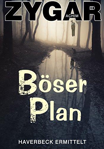Buchseite und Rezensionen zu 'Böser Plan: Haverbeck ermittelt (8. Fall)' von Achim Zygar