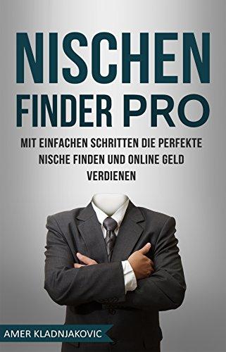 Nischen finder PRO: Mit einfachen Schritten die perfekte Nische finden und online Geld verdienen