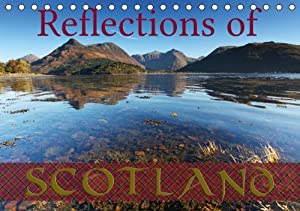 Reflections of Scotland / UK-Version (Table Calendar 2015 DIN A5 Landscape): 12 stunning photographs of some of the most beautiful places in Scotland (Table Calendar, 14 pages)