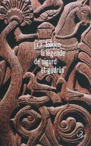 La légende de Sigurd et Gudrun par John Ronald Reuel Tolkien