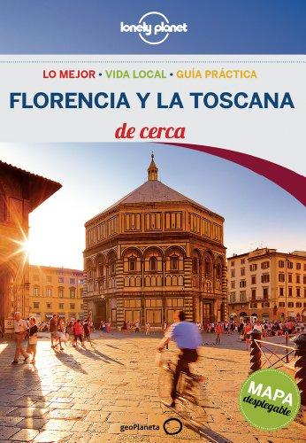 Florencia y la Toscana De cerca 3 (Guías De cerca Lonely Planet)
