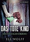 Image of Das tote Kind. Ostfrieslandkrimi (Ostfriesland. Henriette Honig ermittelt 1)