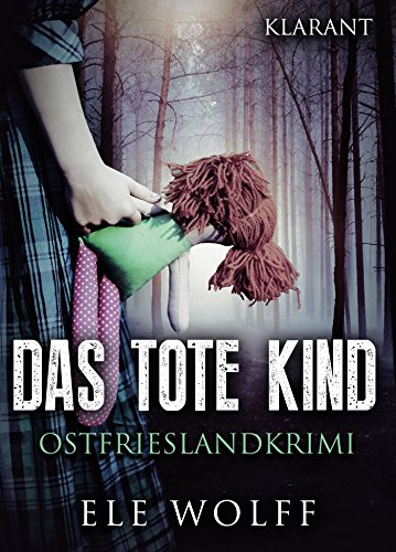 Das tote Kind. Ostfrieslandkrimi (Ostfriesland. Henriette Honig ermittelt 1) (Versorgt Toten Der Tag)