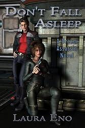 Don't Fall Asleep: (A Dream Assassin Novel Book 1)