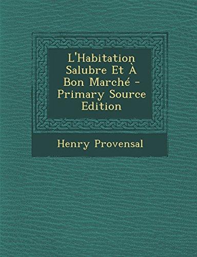 lhabitation-salubre-et-a-bon-marche-primary-source-edition