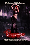 Vengeance (Night Roamers - Book Three) A Vampire Romance and Adventure