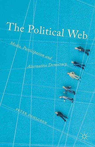 The Political Web: Media, Participation and Alternative Democracy