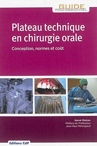 Plateau technique en chirurgie orale: Conception, normes et coût.
