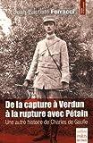 De la capture à Verdun à la rupture avec Pétain : Une autre histoire de Charles de Gaulle