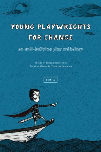 Young Playwrights for Change: An Anti-Bullying Play Anthology: Volume 1