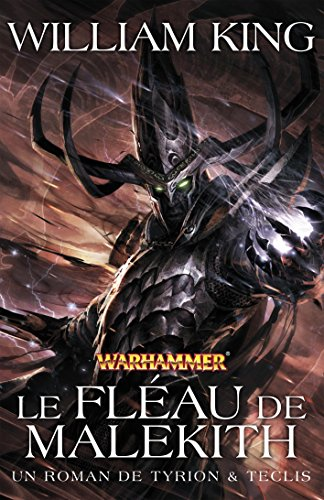 Tyrion et Teclis, Tome 3 : Le fléau de Malekith par William King
