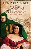 Die Hexe und der Leichendieb: Historischer Roman - Helga Glaesener