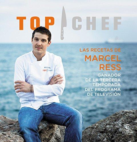 Las recetas de Marcel Ress. Ganador de la tercera temporada por Autores varios
