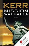 Mission Walhalla (Bernie Gunther ermittelt 7)