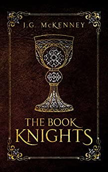 The Book Knights: An Arthurian Fantasy (English Edition) di [McKenney, J.G.]