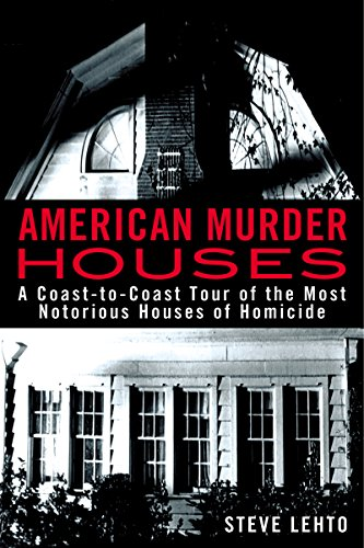 American Murder Houses: A Coast-to-Coast Tour of the Most Notorious Houses of Homicide - Haunted House Scena