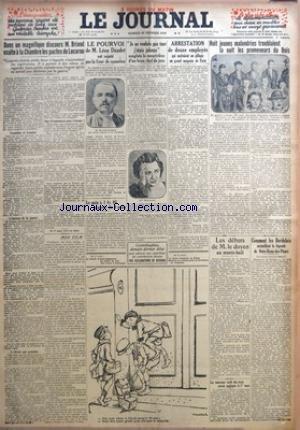 JOURNAL (LE) [No 12186] du 27/02/1926 - DANS UN MAGNIFIQUE DISCOURS M. BRIAND EXALTE A LA CHAMBRE LES PACTES DE LOCARNO - VERSAILLES ET LOCARNO - L'HORREUR DE LA GUERRE - L'OLIVIER QUI GRANDIRA - QUE L'ESPERANCES POUR L'AVENIR ! PAR ROGER PERDRIAT - MON FILM PAR CLEMENT VAUTEL - LE POURVOI DE M. LEON DAUDET EST REJETE PAR LA COUR DE CASSATION - LE PAIN A 1 FR. 85 A PARTIR DU 9 MARS - JE NE VOULAIS PAS TUER J'ETAIS JALOUSE SANGLOTE LA MEURTRIERE D'UN BEAU CHEF DE JAZZ - ARRESTATION DE DOUZE EMPL
