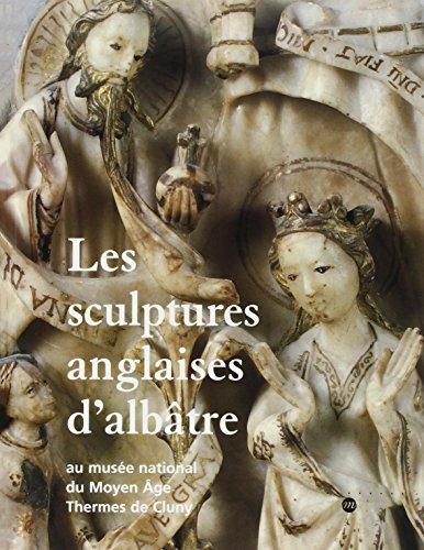 Les sculptures anglaises d'albâtre par Prigent