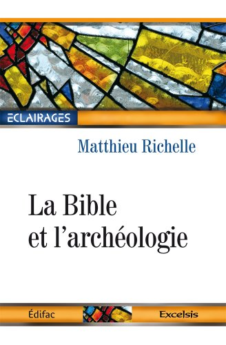 La Bible et l'Archéologie par Richelle Matthieu