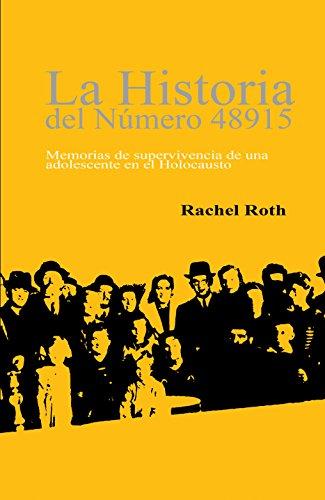 LA HISTORIA DEL NÚMERO 48915 (Here There Is No Why, Spanish Edition): Memorias de supervivencia de una  adolescente en el Holocausto por Rachel Roth