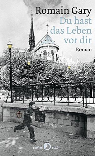Du hast das Leben vor dir: Roman (EDITION BLAU)
