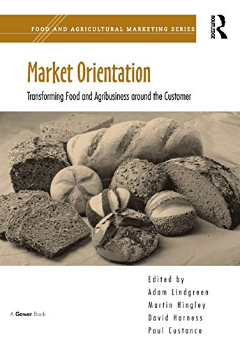 Market Orientation: Transforming Food and Agribusiness around the Customer (Food and Agricultural Marketing) (English Edition) por Martin Hingley