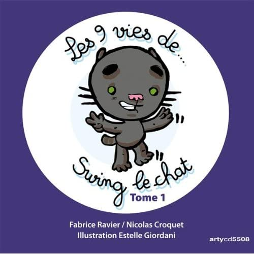Les 9 Vies De Swing Le Chat, Tome 1