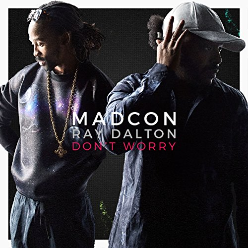 Don't Worry (with Ray Dalton) [Radio Edit]