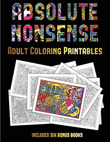 ables (Absolute Nonsense): This book has 36 coloring sheets that can be used to color in, frame, and/or meditate over: This book can be photocopied, printed and downloaded as a PDF ()