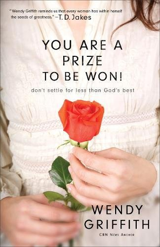 You Are a Prize to Be Won!: Don't Settle for...
