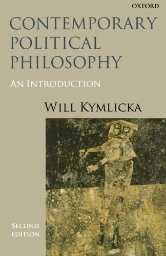 Contemporary Political Philosophy: An Introduction 2nd edition by Kymlicka, Will (2001) Paperback