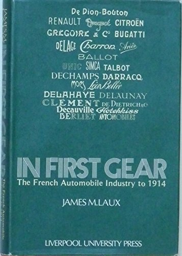 In First Gear: French Automobile Industry to 1914
