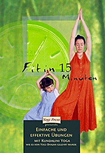 Fit in 15 Minuten: Einfache und effektive Übungen mit Kundalini Yoga (Yogi Press Pocket-Reihe)