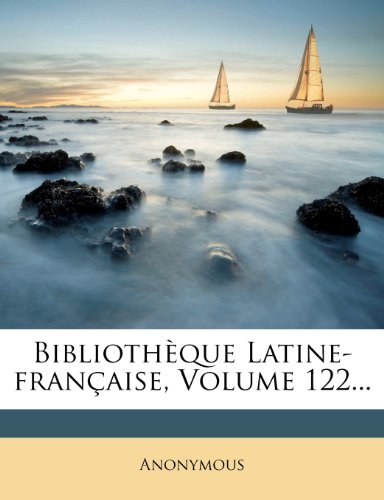 Bibliothèque Latine-française, Volume 122...