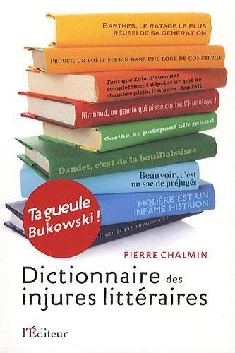 Dictionnaire des injures littéraires de Pierre Chalmin (2010) Broché