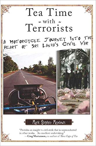 Tea Time with Terrorists: A Motorcycle Journey into the Heart of Sri Lanka's Civil War (English Edition)