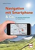 Navigation mit Smartphone & Co.: Der ultimative Pocket-Guide für Outdoor-Touren