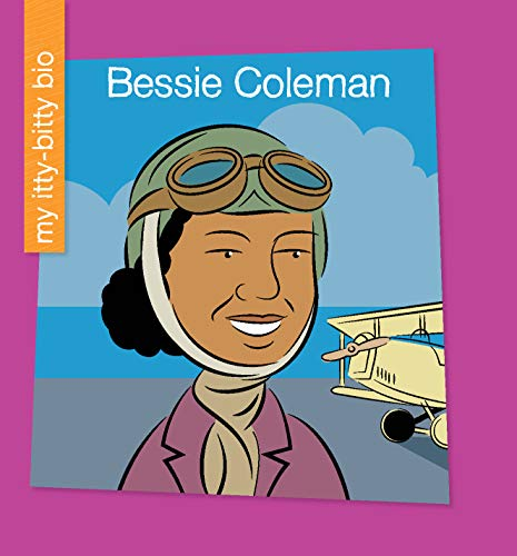 Bessie Coleman (My Early Library: My Itty-Bitty Bio) (English Edition) - Bessie Coleman-biographie