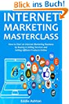 INTERNET MARKETING MASTERCLASS: How t...