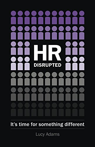 HR Disrupted: It\'s time for something different (English Edition ...