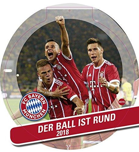 FC Bayern München Der Ball ist rund - Kalender 2018