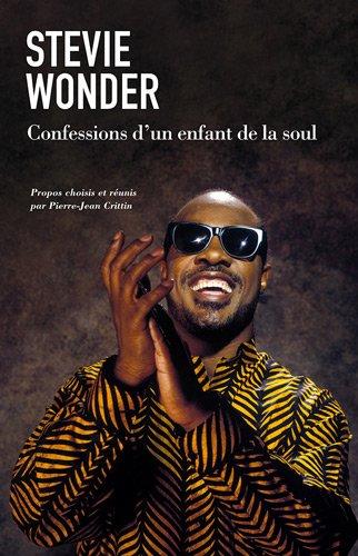 Stevie Wonder : Confessions d'un enfant de la soul par Pierre-Jean Crittin