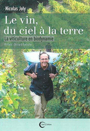 Le vin du ciel à la terre : La viticulture en biodynamie par  (Broché - Apr 4, 2019)