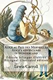Alice au Pays des Merveilles / Alice's adventures in Wonderland: Edition bilingue illustrée français-anglais / Bilingual illustrated edition French-English