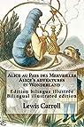 Alice au Pays des Merveilles - Edition bilingue illustrée par Carroll