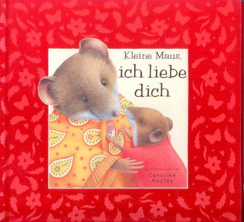 Kleine Maus, ich liebe dich